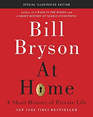 At Home: Special Illustrated Edition: A Short History of Private Life 9780385537285