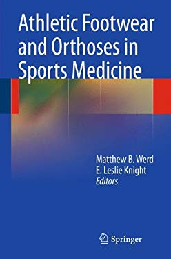 Athletic Footwear and Orthoses in Sports Medicine 9780387764153