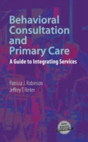 Behavioral Consultation and Primary Care: A Guide to Integrating Services 9780387329710