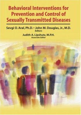 Behavioral Interventions for Prevention and Control of Sexually Transmitted Diseases 9780387478630