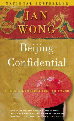 Beijing Confidential: A Tale of Comrades Lost and Found 9780385663595