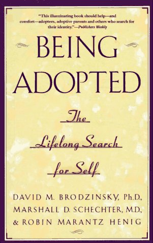 Being Adopted: The Lifelong Search for Self 9780385414265