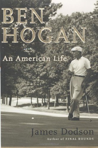 Ben Hogan: An American Life 9780385503129