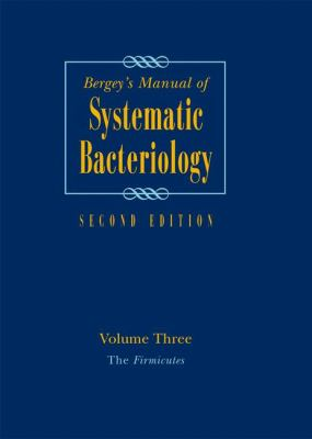 Bergey's Manual of Systematic Bacteriology: Volume 3: The Firmicutes - 2nd Edition