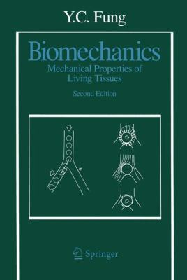 Biomechanics: Mechanical Properties of Living Tissues 9780387979472