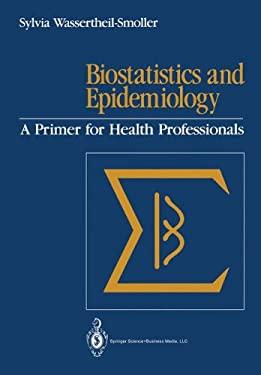Biostatistics and Epidemiology: A Primer for Health Professionals 9780387973128