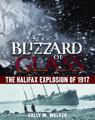 Blizzard of Glass: The Halifax Explosion of 1917 9780385361545