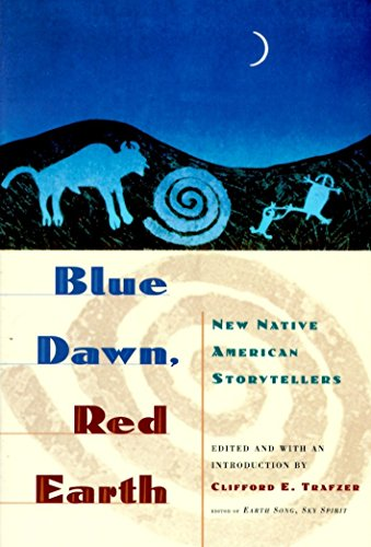 Blue Dawn, Red Earth: New Native American Storytellers 9780385479523