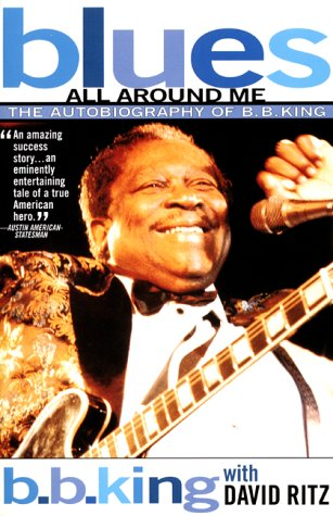 Blues All Around Me: The Autobiography of B. B. King 9780380807604