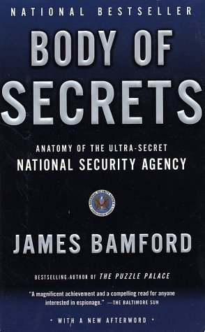 Body of Secrets: Anatomy of the Ultra-Secret National Security Agency 9780385499088