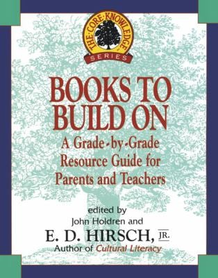 Books to Build on: A Grade-By-Grade Resource Guide for Parents and Teachers 9780385316408