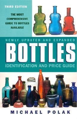 Bottles: Identification and Price Guide, 3e 9780380728152