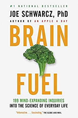 Brain Fuel: 199 Mind-Expanding Inquiries Into the Science of Everyday Life 9780385666039
