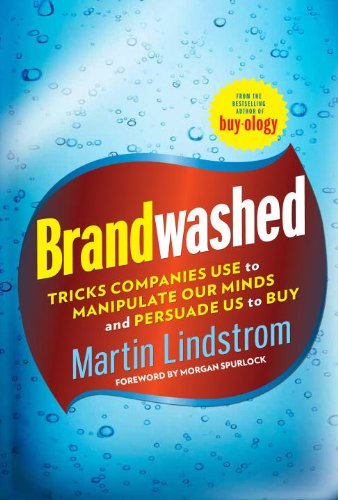 Brandwashed: Tricks Companies Use to Manipulate Our Minds and Persuade Us to Buy 9780385531733
