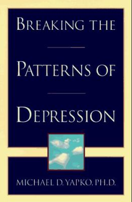 Breaking the Patterns of Depression 9780385480444
