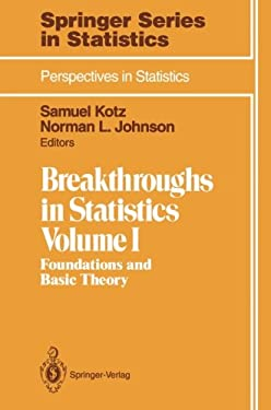 Breakthroughs in Statistics: Volume 1: Foundations and Basic Theory 9780387940373
