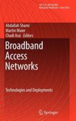 Broadband Access Networks: Technologies and Deployments 9780387921303