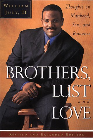 Brothers, Lust, & Love: Thoughts on Manhood, Sex, and Romance 9780385491495
