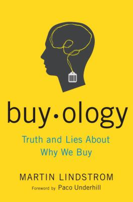 Buyology: Truth and Lies about Why We Buy 9780385523882