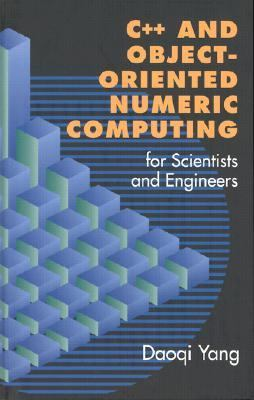 C++ and Object-Oriented Numeric Computing for Scientists and Engineers 9780387989907