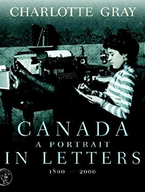 Canada: A Portrait in Letters, 1800-2000 9780385658744