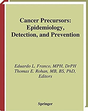 Cancer Precursors: Epidemiology, Detection, and Prevention 9780387951881