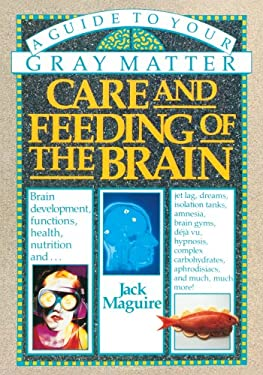 Care and Feeding of the Brain: A Guide to Your Gray Matter 9780385264129