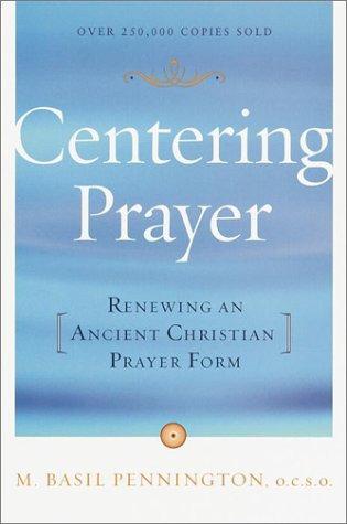 Centering Prayer: Renewing an Ancient Christian Prayer Form 9780385181792