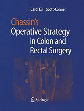 Chassin's Operative Strategy in Colon and Rectal Surgery 9780387330433