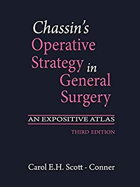 Chassin's Operative Strategy in General Surgery: An Expositive Atlas 9780387952048