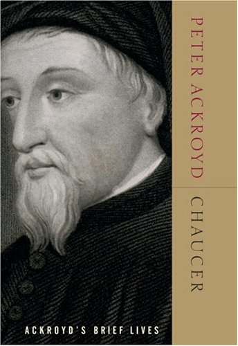 Chaucer: Ackroyd's Brief Lives 9780385507974