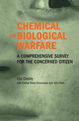 Chemical and Biological Warfare: A Comprehensive Survey for the Concerned Citizen 9780387950761