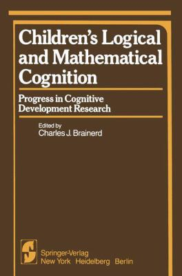 Children's Logical and Mathematical Cognition 9780387906355