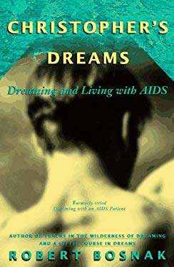 Christopher's Dreams: Dreaming and Living with AIDS 9780385316859