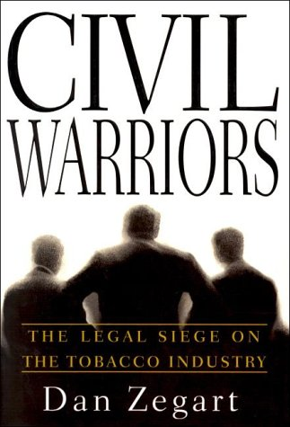 Civil Warriors: The Legal Siege on the Tobacco Industry 9780385319355