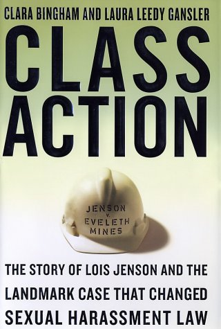 Class Action: The Story of Lois Jenson and the Landmark Case That Changed Sexual Harassment Law 9780385496124