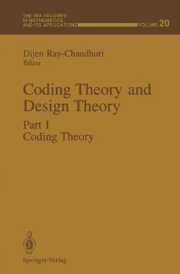 Coding Theory and Design Theory: Part I: Coding Theory 9780387972282