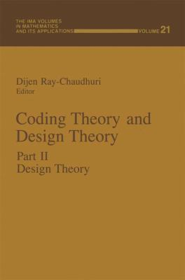 Coding Theory and Design Theory: Part II: Design Theory 9780387972312