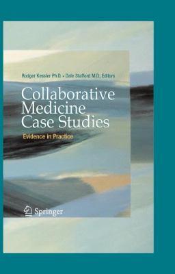 Collaborative Medicine Case Studies: Evidence in Practice 9780387768939