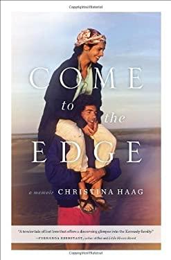 Come to the Edge: A Memoir 9780385523172
