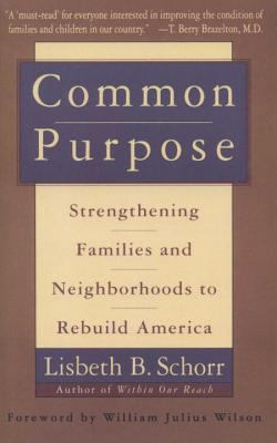 Common Purpose: Strengthening Families and Neighborhoods to Rebuild America 9780385475334