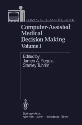 Computer-Assisted Medical Decision Making I 9780387961040