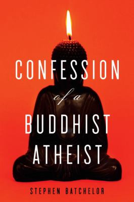 Confession of a Buddhist Atheist 9780385527064