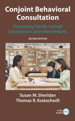 Conjoint Behavioral Consultation: Promoting Family-School Connections and Interventions 9780387712475
