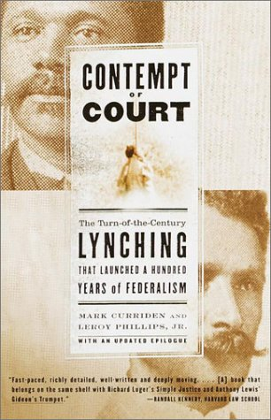 Contempt of Court: The Turn-Of-The-Century Lynching That Launched 100 Years of Federalism 9780385720823