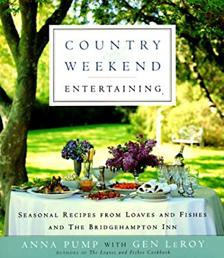 Country Weekend Entertaining: Seasonal Recipes from Loaves and Fishes and the Bridgehampton Inn 9780385488273