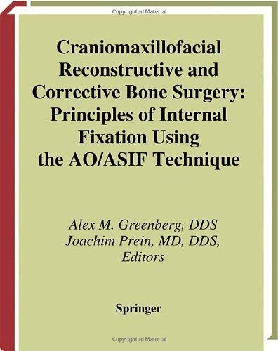 Craniomaxillofacial Reconstructive and Corrective Bone Surgery: Principles of Internal Fixation Using Ao/Asif Technique 9780387946863