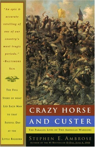 Crazy Horse and Custer: The Parallel Lives of Two American Warriors 9780385479660