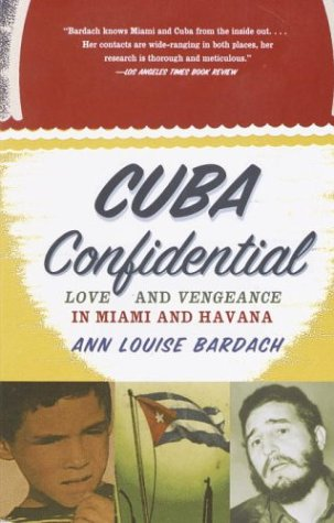Cuba Confidential: Love and Vengeance in Miami and Havana 9780385720526