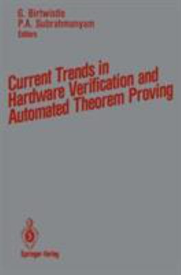 Current Trends in Hardware Verification and Automated Theorem Proving 9780387969886
